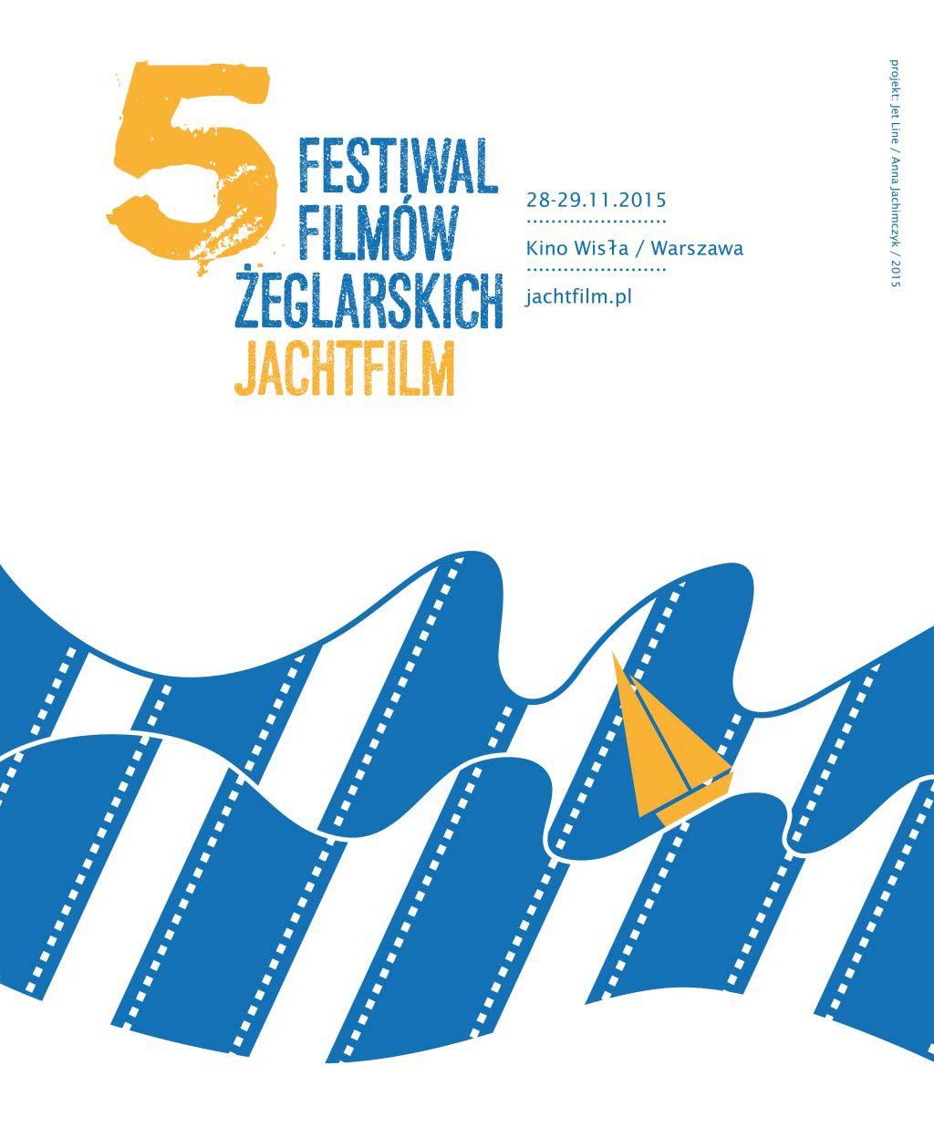 5. Festiwal Filmów Żeglarskich JachtFilm odbędzie się w dniach 28-29 listopada 2015 roku w Warszawie 5. Festiwal Filmów Żeglarskich JachtFilm odbędzie się w dniach 28-29 listopada 2015 roku w Warszawie Plakat