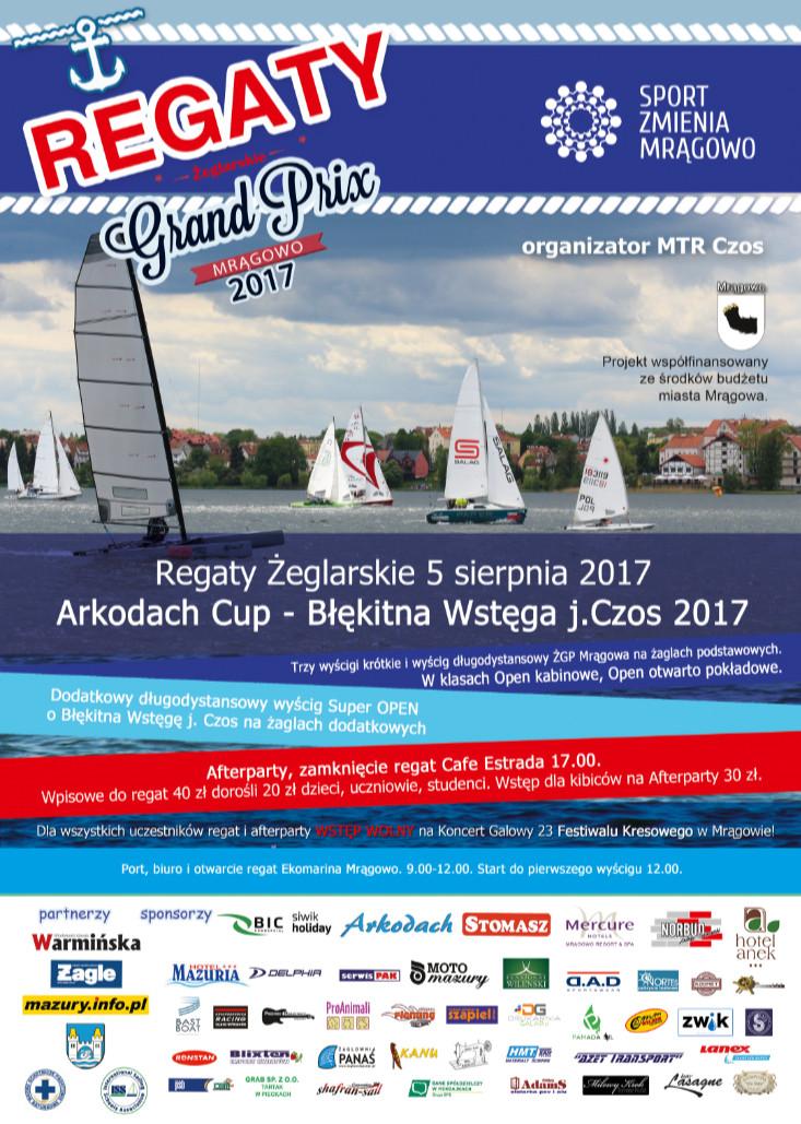 Żeglarskie Grand Prix Mrągowa 2017 Ostatnie regaty eliminacyjne Żeglarskiego Grand Prix Mrągowa 2017 plakat Arkodach Cup 2017